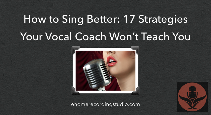 how to sing better 16 strategies your vocal coach won 39 t teach you. Black Bedroom Furniture Sets. Home Design Ideas